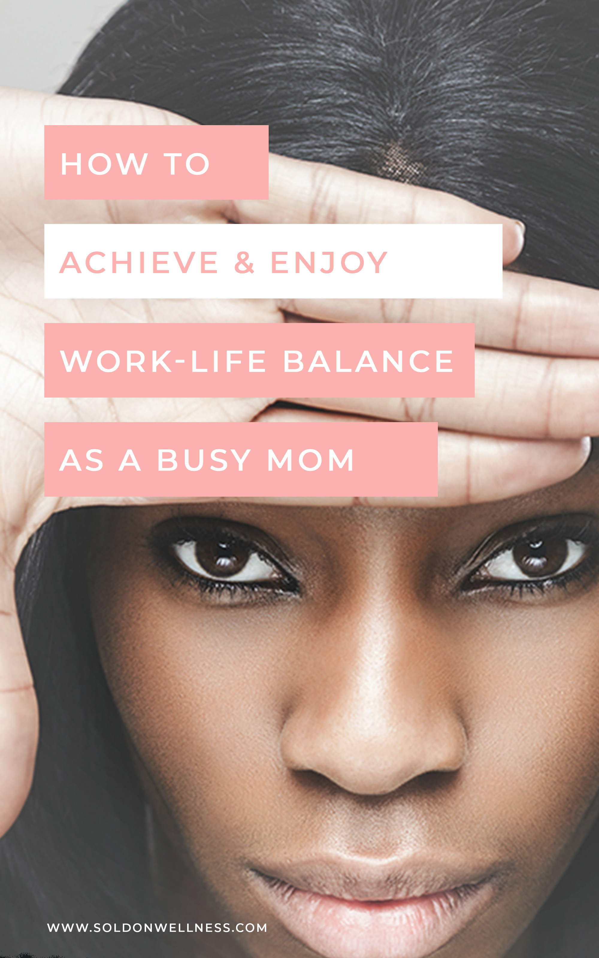achieve work life balance as a busy mom
