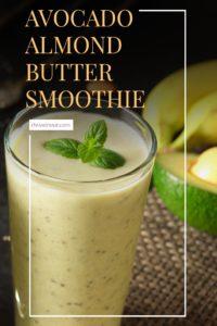 Avocado Almond Butter Smoothie