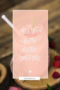 Healthy detox smoothie recipes berry