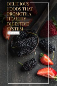 foods that promote a healthy digestive system