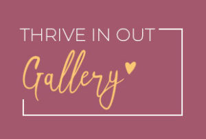 thrive in out gallery