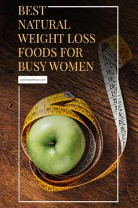 best natural weight loss foods for busy women 12
