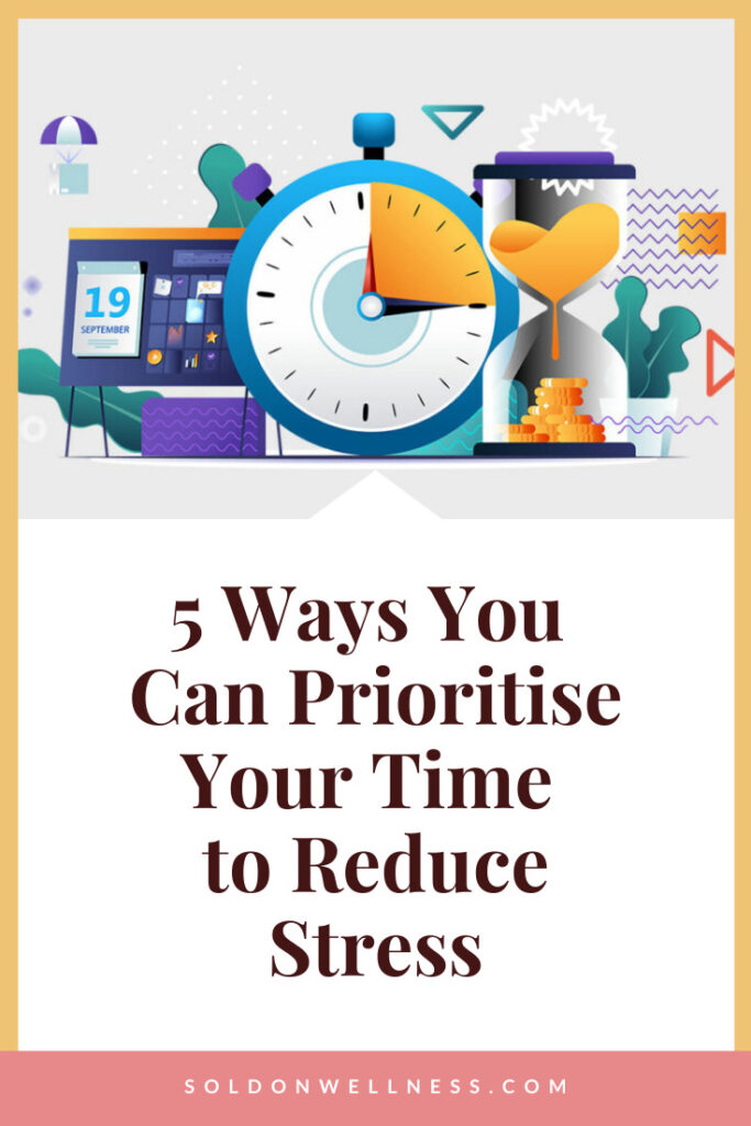 prioritise your time to reduce stress