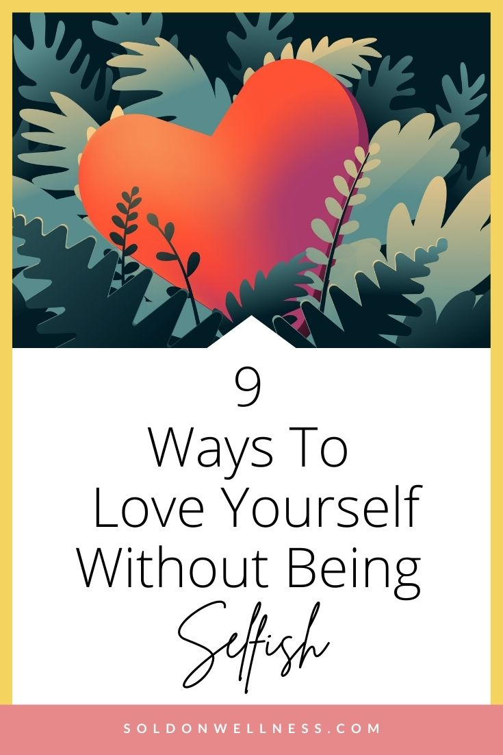 ways to love yourself without being selfish